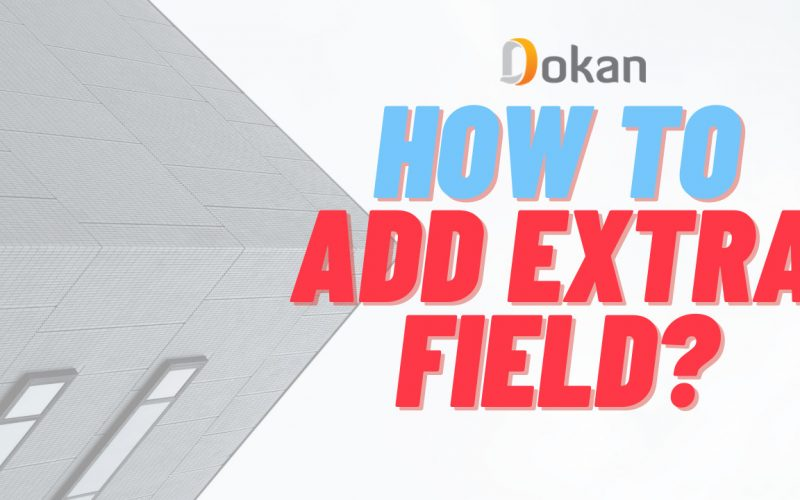 How TO Add Extra Field